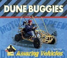 Dune Buggies Amazing Vehicles by Sarah Tieck (2009, Book, Other)