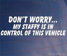 NICHT WORRY MY STAFFY IS IN CONTROL VON DIESER WAGEN Lustiger/Van Hunde Sticker