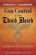 "Gun Control in the Third Reich : Disarming the Jews and ""Enemies of the..."