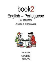 Book2 English - Portuguese for Beginners : A Book in 2 Languages by Johannes...