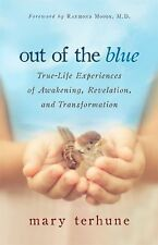 Out of the Blue: True-Life Experiences of Awakening, Revelation, and...