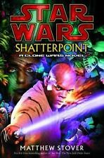 Star Wars: Shatterpoint by Matthew Stover (2003, Hardcover)