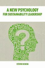 A New Psychology for Sustainability Leadership: The Hidden Power of...
