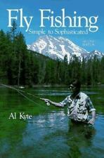Fly Fishing: Simple to Sophisticated by Kyte, Al, Good Book