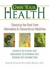 Own Your Health: Choosing the Best from Alternative and Conventional Medicine W