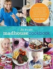 The Madhouse Cookbook: Delicious Recipes for the Busy Family Kitchen, Pratt, Jo