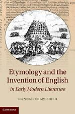 Etymology and the Invention of English in Early Modern Literature by Hannah...