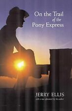 On the Trail of the Pony Express by Jerry Ellis (2002, Paperback)