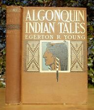 ALGONQUIN INDIAN TALES NATIVE AMERICAN MYTHOLOGY 1903 Egerton Young TRIBAL LORE