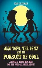 Jam Tops, the Fonz and the Pursuit of Cool : A Rockin' Retro Rom Com for the...