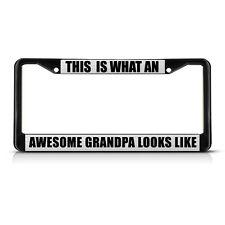 This Is What An Awesome Grandpa Looks Like Black License Plate Frame Tag Holder