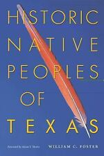 Historic Native Peoples of Texas by William C. Foster (2008, Paperback)