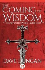 The Seventh Sword: The Coming of Wisdom 2 by Dave Duncan (2014, Paperback)