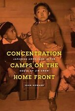 Concentration Camps on the Home Front: Japanese Americans in the House of Jim Cr