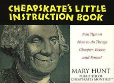 Cheapskate's Little Instruction Book: Fun Tips on How to Do Things Cheaper, Bett