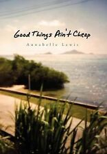 Good Things Ain't Cheap by Annabelle Lewis (2010, Hardcover)