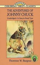 The Adventures of Johnny Chuck Dover Children's Thrift Classics - Thornton W. Bu