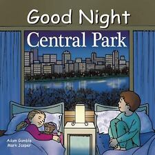 Good Night Central Park (Good Night Our World series), Jasper, Mark, Gamble, Ada