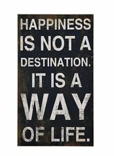 """Happiness is not a Destination. It is a Way of Life"" Wall Art Plaque"