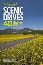 Arizona Highways Scenic Drives: 40 Of The State s Best Back Roads by Robert Stie