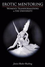 Erotic Mentoring: Women's Transformations in the University (Writing Lives), Gen