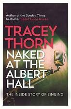 Naked at the Albert Hall: The Inside Story of Singing by Tracey Thorn...
