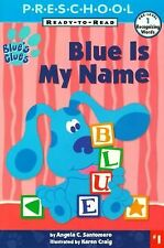 Blue Is My Name: My First Preschool Ready To Read Level 1 (Blue's Clues Ready-To
