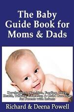 The Baby Guide Book for Moms and Dads: Development, Nutrition, Feeding,...
