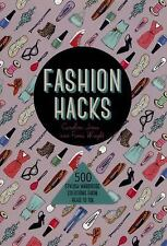 Fashion Hacks: 500 Stylish Wardrobe Solutions from Head-to-Toe