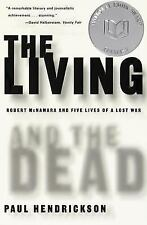 The Living and the Dead: Robert McNamara and Five Lives of a Lost War by Hendric
