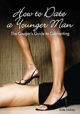 How to Date a Younger Man: The Cougar's Guide to Cubhunting-ExLibrary