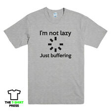 I'M NOT LAZY JUST BUFFERING Funny Printed Mens T Shirt Computer Geek Slogan Tee