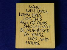 Wordsworth S154-R 2002  Who well lives long lives for this age wood Rubber Stamp