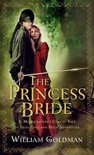 The Princess Bride: S. Morgenstern's Classic Tale of True Love and High Adven...