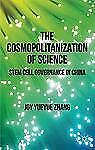NEW - The Cosmopolitanization of Science: Stem Cell Governance in China