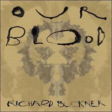 Our Blood 2011 by Richard Buckner ExLibrary