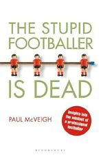 The Stupid Footballer is Dead: Insights into the Mind of a Professional Football