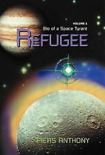 Bio of a Space Tyrant Ser.: Refugee Vol. 1 by Piers Anthony (2000, Hardcover)