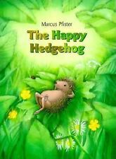 The Happy Hedgehog Marcus Pfister Hardcover