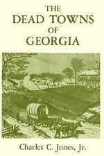 The Dead Towns of Georgia by Charles C., Jr. Jones (1974, Paperback, Reprint)