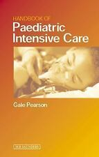 Handbook of Pediatric Intensive Care by Gale A. Pearson
