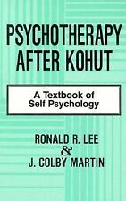 1991 Psychotherapy After Kohut (Hardcover) Ronald R. Lee & J. Colby Martin