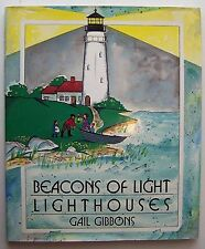 BEACONS OF LIGHT LIGHHOUSES Gail Gibbons ILLUS HC DJ Signed 1st Edition 1990 AA1