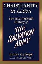 Christianity in Action : The History of the International Salvation Army by...