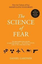 The Science of Fear: How the Culture of Fear Manipulates Your Brain, Gardner, Da