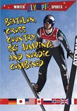 Biathlon, Cross Country, Ski Jumping, and Nordic Combined (Winter Olympic Sports