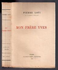PIERRE LOTI MON FRERE YVES 1925 EXEMPLAIRE NUMEROTE SUR VELIN TBE BRETAGNE MARIN