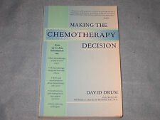 Making the Chemotherapy Decision by David Drum (1997, Paperback)