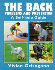 The Back: Problems and Prevention - A Self-help Guide by Vivian Grisogono...