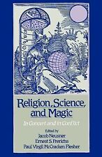 Religion, Science, and Magic: In Concert and in Conflict 1992, Jacob Neusner...